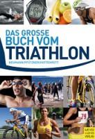 Das grosse Buch vom Triathlon